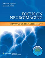 Focus on Neuroimaging: Neurology Self-Assessment (Neurology Self-Assessment Series) by Patricio S. Espinosa MD MPH Charles D. Smith MD(2009-04-15)