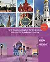 First Russian Reader for Beginners Bilingual for Speakers of English: First Russian Dual-Language Reader for Speakers of English With Bi-Directional Dictionary and On-Line Resources Incl. Audiofiles for Beginners