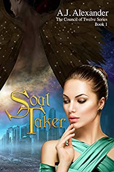 Soul Taker (The Council Of Twelve Book 1) by [Alexander, A. J.]
