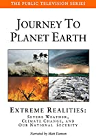 Extreme Realities: Severe Weather, Climate Change, and Our National Security (Home Edition)