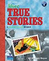 True Stories  Level 4 More True Stories (3E): Student Book with CD
