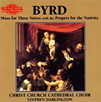 Byrd: Mass for Three Voices with the Propers for the Nativity by Darlington: cnd/Christ Churc