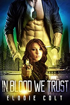 In Blood We Trust by [Colt, Elodie]