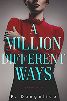 A Million Different Ways (A Horn Novel Book 1) by [Dangelico, P.]