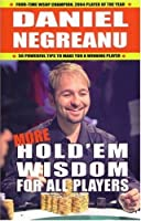 More Hold'em Wisdom for all Players by Daniel Negreanu(2008-09-09)