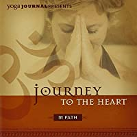 Yoga Journal Presents: Journey to the Heart