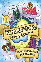 Benvenuti A Kuala Lumpur Diario Di Viaggio Per Bambini: 6x9 Diario di viaggio e di appunti per bambini I Completa e disegna I Con suggerimenti I Regalo perfetto per il tuo bambino per le tue vacanze in Kuala Lumpur