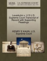 Leverkuhn V. U S U.S. Supreme Court Transcript of Record with Supporting Pleadings