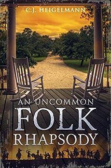 An Uncommon Folk Rhapsody by [Heigelmann, C.J.]
