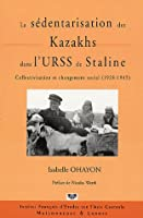 La sedentarisation des kazakhs dans l'urss de staline