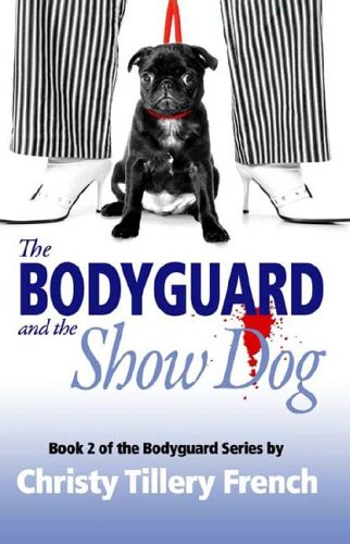 Download The Bodyguard and the Show Dog 193301637X