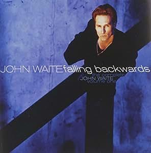 The Complete John Waite, Vol. 1: Falling Backwards