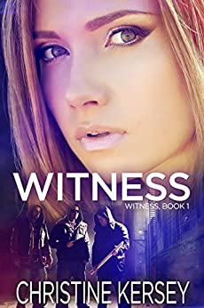 Witness (Witness, Book 1) by [Kersey, Christine]