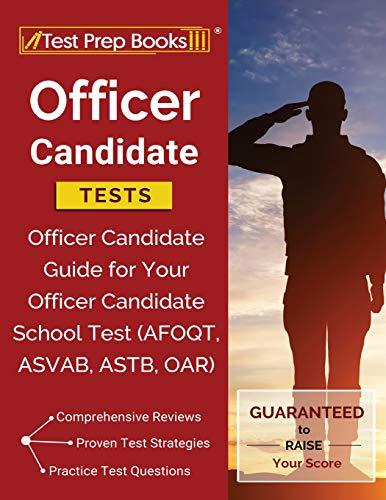 Download Officer Candidate Tests: Officer Candidate Guide for Your Officer Candidate School Test (AFOQT, ASVAB, ASTB, OAR) 1628455977