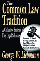 The Common Law Tradition: A Collective Portrait of Five Legal Scholars [並行輸入品]