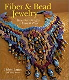 Fiber & Bead Jewelry: Beautiful Designs to Make & Wear (Beadwork Books)