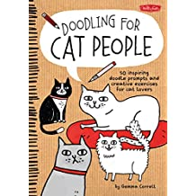 Doodling for Cat People: 50 Inspiring Doodle Prompts and Creative Exercises for Cat Lovers