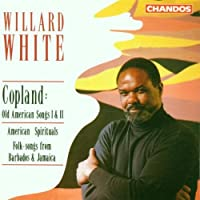 Copland: Old American Songs 1 & 2 / American Spirituals: Folk-songs from Barbados & Jamaica by Willard White (1992-10-28)