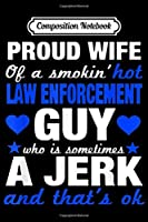 Composition Notebook: Proud Police Wife Gift - Funny Police Officer's Wife  Journal/Notebook Blank Lined Ruled 6x9 100 Pages