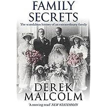 Family Secrets: The scandalous history of an extraordinary family