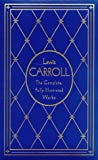 Lewis Carroll: The Complete, Fully Illustrated Works, Deluxe Edition