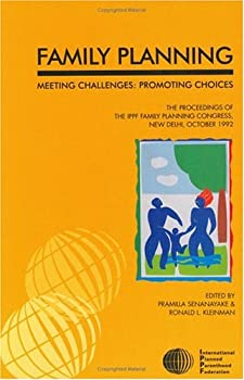 Family Planning: Meeting Challenges, Promoting Choices