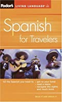 Fodor's Spanish for Travelers (Phrase Book), 3rd Edition (Fodor's Languages for Travelers)