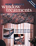 More Creative Window Treatments: Including Curtains, Shades & Top Treatments (Arts & Crafts for Home Decorating) 画像