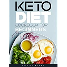 Keto Diet Cookbook For Beginners: Simple & Easy Ketogenic Diet Recipes