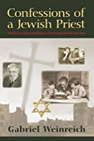 Confessions of a Jewish Priest: From Secular Jewish War Refugee to Physicist And Episcopal Clergyman