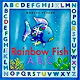 The Rainbow Fish A, B, C (Rainbow Fish & friends)