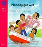 Oxford Reading Tree: Stage 4: More Stories: Nobody Got Wet