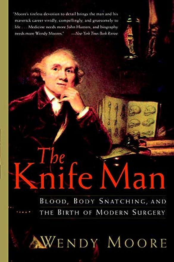 できればふざけたラフThe Knife Man: Blood, Body Snatching, and the Birth of Modern Surgery (English Edition)