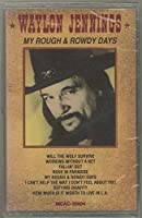 My Rough & Rowdy Days