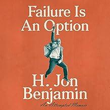 Failure Is an Option: An Attempted Memoir