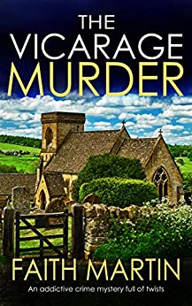 THE VICARAGE MURDER an addictive crime mystery full of twists (Monica Noble Detective Book 1) by [MARTIN, FAITH]