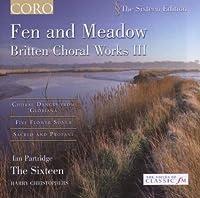 Fen & Meadow: Britten Choral Works 3 by BENJAMIN BRITTEN (2006-06-13)