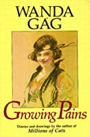 Growing Pains: Diaries and Drawings from the Years 1908-1917 (Borealis Books)