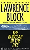 The Burglar in the Rye: The New Bernie Rhodenbarr Mystery (Bernie Rhodenbarr Mysteries)