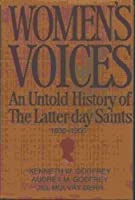 Women's Voices: An Untold History of the Latter-Day Saints, 1830-1900