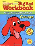 Colors: Pre-Kindergarten (Clifford's Big Red Workbook)