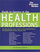 Guide to Careers in the Health Professions