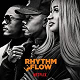 Rhythm + Flow Soundtrack: The Final Episode (Music from the Netflix Original Series) [Explicit]