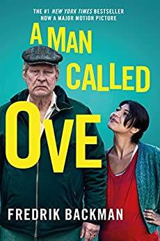 A Man Called Ove: The life-affirming bestseller that will brighten your day by [Backman, Fredrik]
