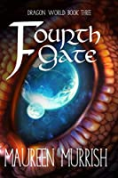 The Fourth Gate: A fantasy Adventure of Dragons, Sorcery, Elves and Goblins (Dragon World)