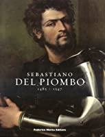 Sebastiano del Piombo: 1485 + 1547