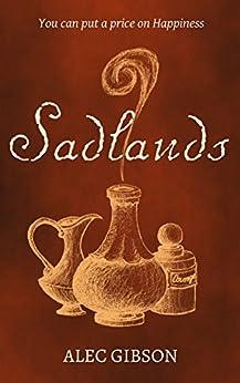 [Gibson, Alec]のSadlands (English Edition)