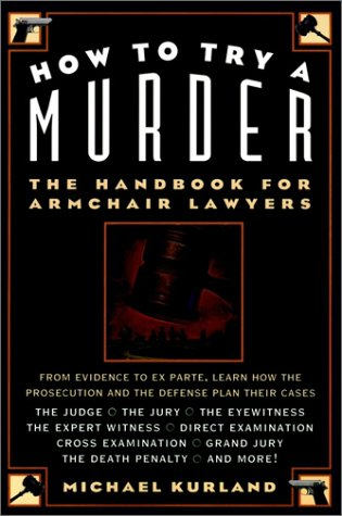 Download How To Try A Murder: The Handbook For Armchair Lawyers 0028612914