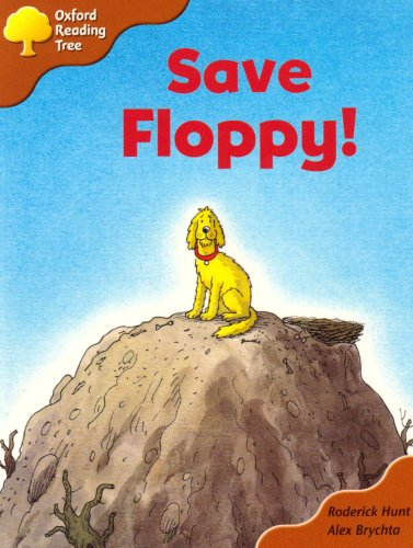 Oxford Reading Tree: Stage 8: More Storybooks A: Save Floppy!の詳細を見る