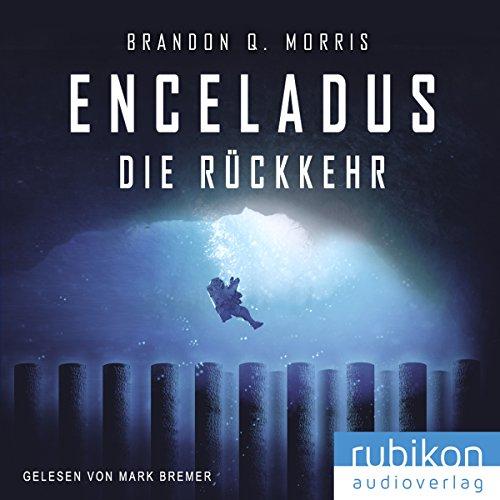 Enceladus (Eismond 4): Die Rückkehr